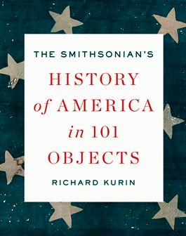 Richard Kurin: The Smithsonian's History of America in 101 Objects