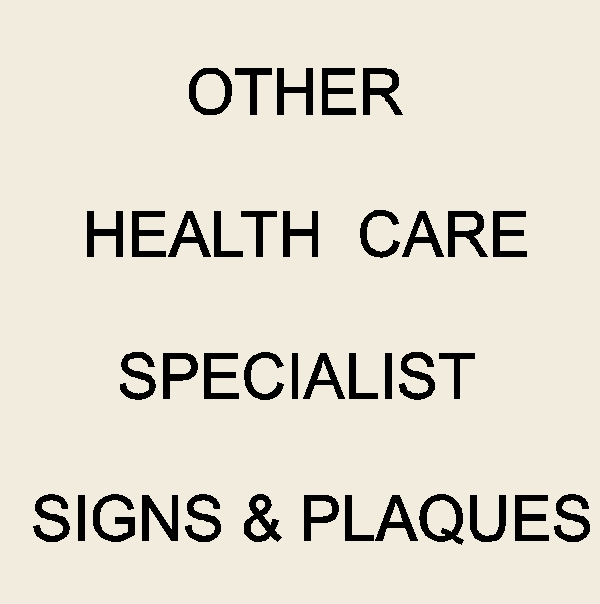 Signs for Other Health Care Specialists (Chiropractirs, Therapists, Acupuncturists, Counselers, Dieticians, Pyschoologists,