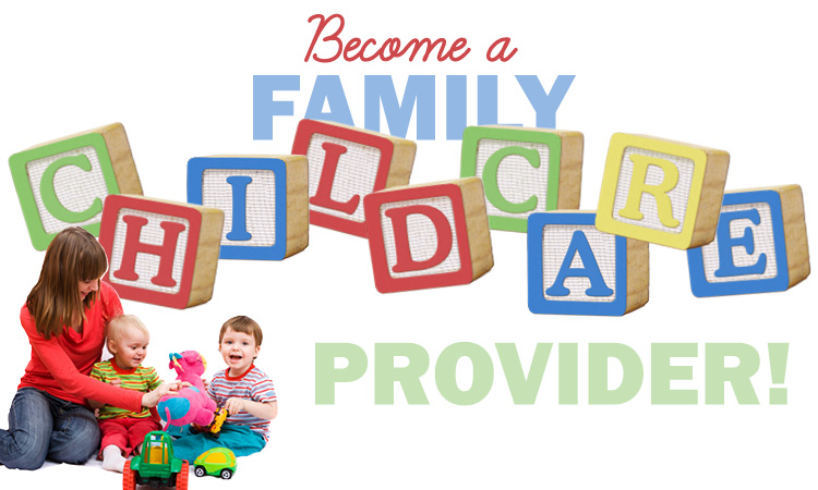 Become a  Child Care Provider in Your Home