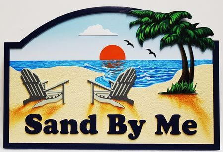 "L21020 - Carved and Sandblasted 2.5-D HDU Beach House Sign ""Sand By Me"",, with Two Chairs, a Palm Tree, and Sunset over the Ocean as Artwork"