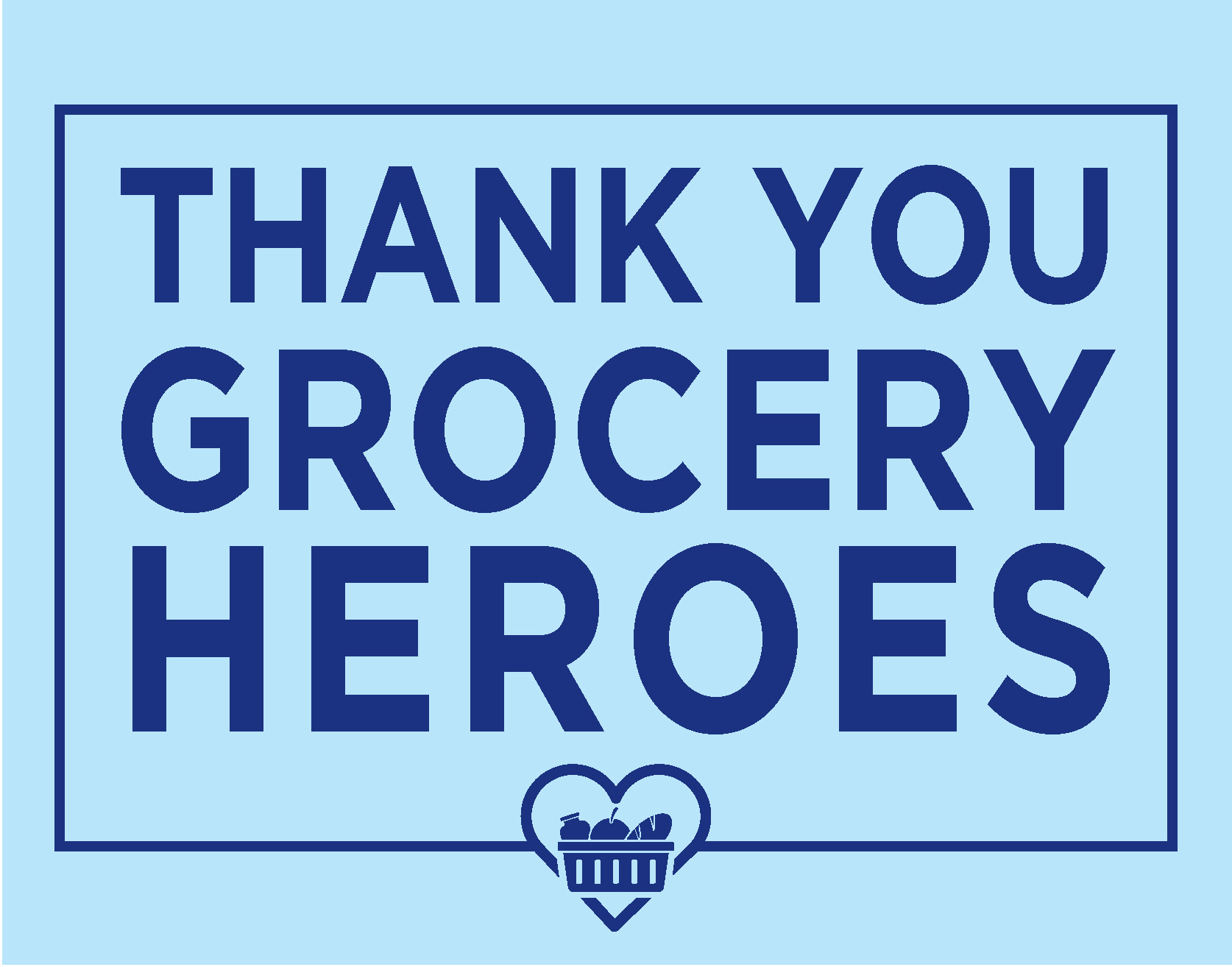 Grocery Heroes Yard Sign