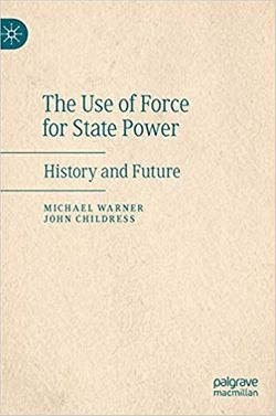 """The Use of Force by State Power: History and Future"""