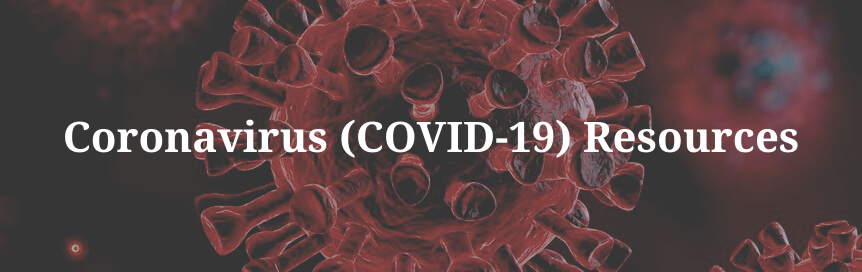 Coronavirus (COVID-19) Resources