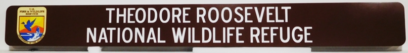 G16004 - Carved HDU Entrance Sign for the Theodore Roosevelt National Wildlife Refuge, 3-D Artist-Painted, with Logo of  US Fish and Wildlife Service
