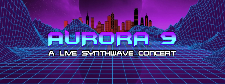 Aurora 9 - A Live Synthwave Concert