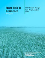 From Risk to Resilience # 5: Uttar Pradesh Drought Cost-Benefit Analysis, India
