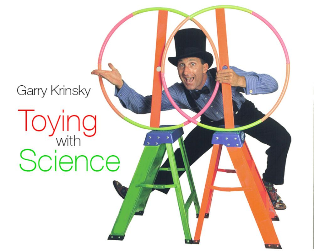 Garry Krinsky: Toying with Science - Morning Performance
