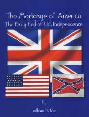 Mortgage of America, The -- The Early End of U.S. Independence