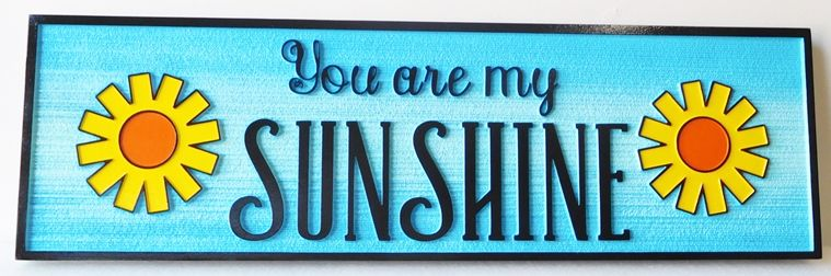 """N23076 - Carved and Sandblasted (Wood Grain) HDU Plaque, """"You are my Sunshine"""""""