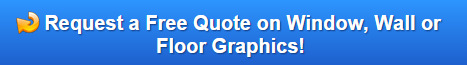 Free quote on window, wall or floor graphics
