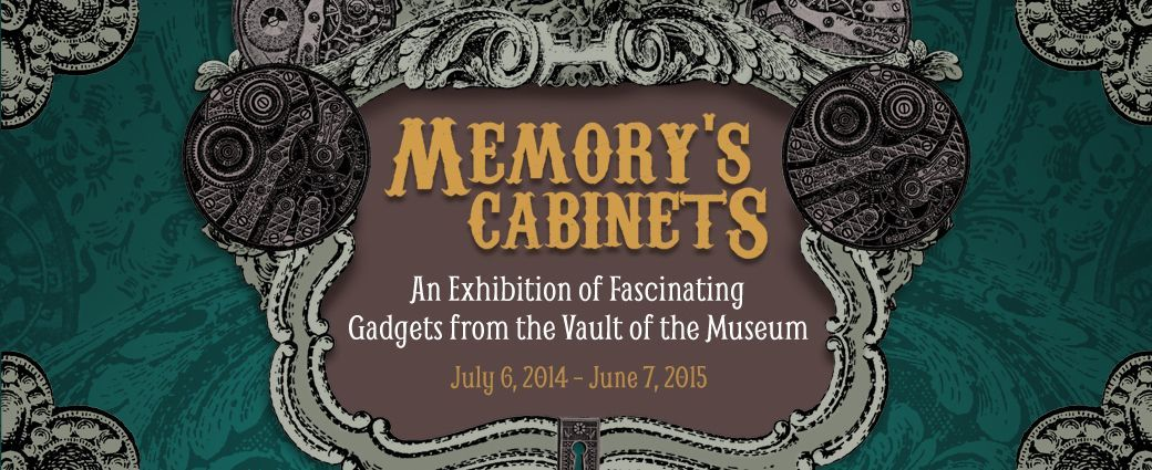 Memory's Cabinets: An Exhibition of Fascinating Gadgets from the Vault of the Museum