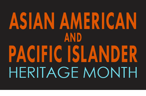 May is American and Pacific Islander Heritage Month