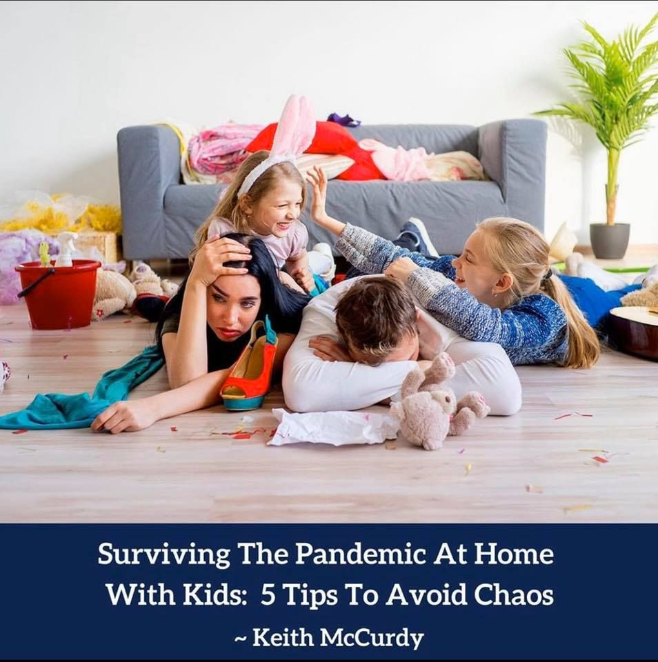 5 Tips To Avoid Chaos during Quarantine ~ Keith McCurdy