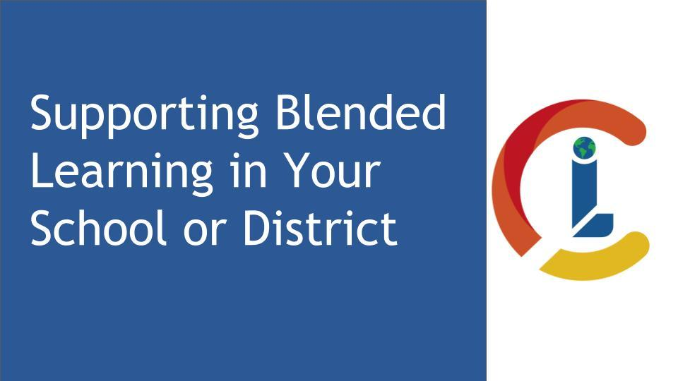 Supporting Blended Learning in Your School or District
