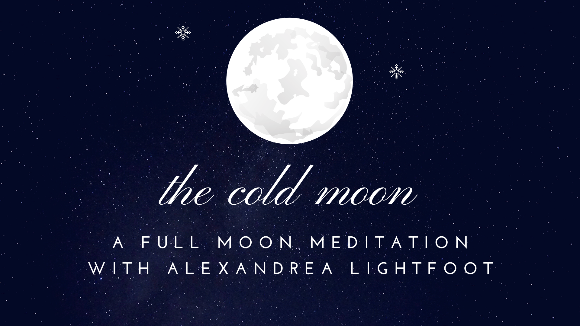 The Cold Moon - A Full Moon Meditation