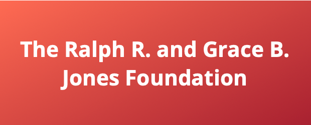 Ralph R. and Grace B. Jones Foundation