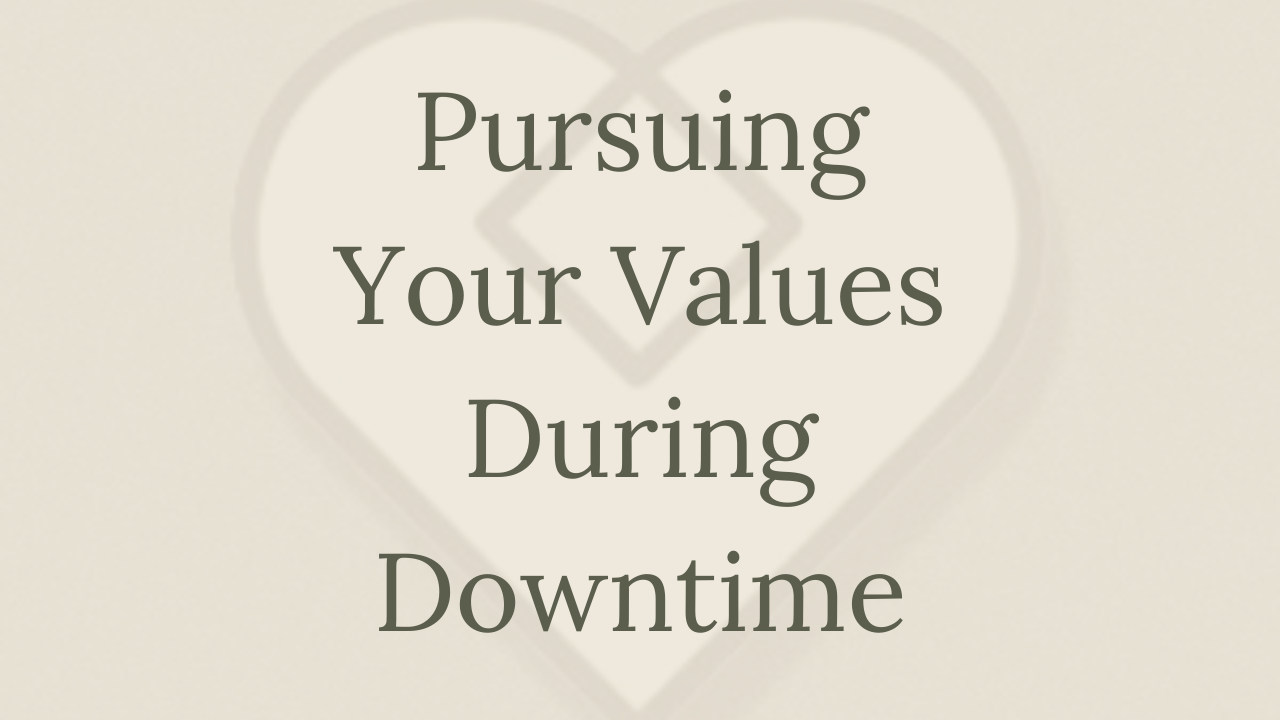 Mental Health Minute: Pursuing your values during downtime