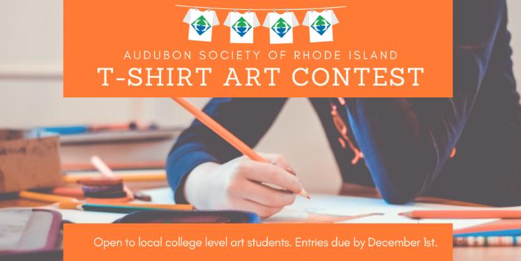 Audubon Society of Rhode Island T-Shirt Art Contest December 1st, 2019 Local art students college and universities