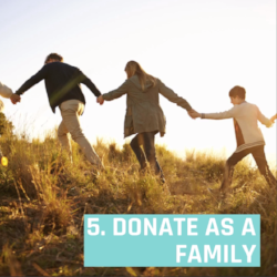 5. Make a donation as a family.