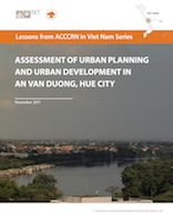 Lessons from ACCCRN in Viet Nam Series: Assessment of Urban Planning and Urban Development in An Van Duong, Hue City
