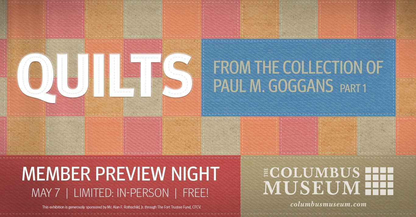 Quilts from the Collection of Paul M. Goggans Part 1: Member Preview Night