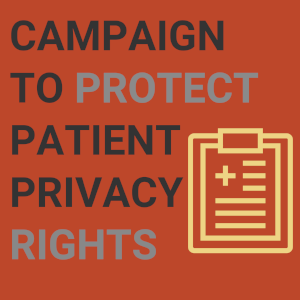 ACT NOW! Protect our Right to Confidentiality