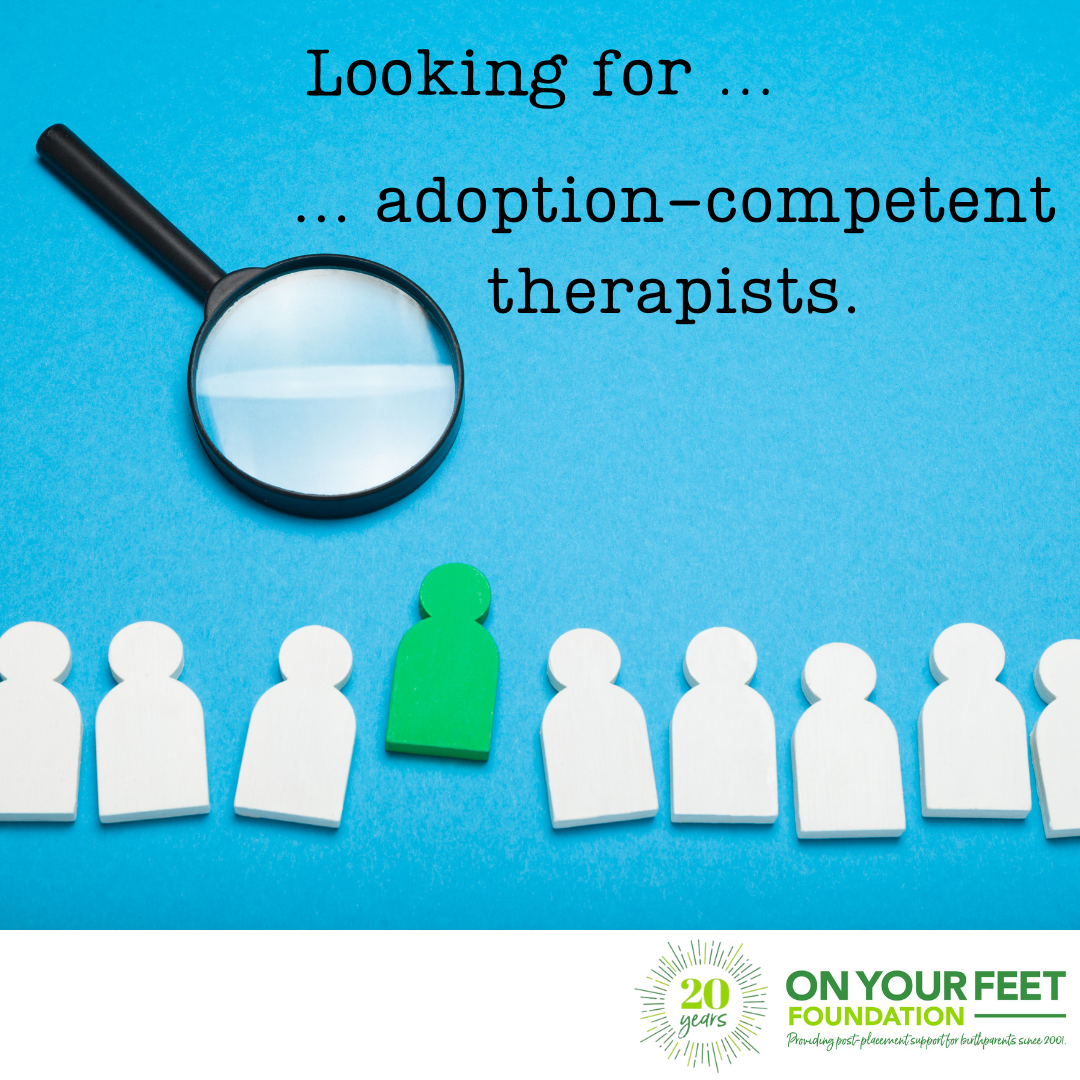 We are looking for adoption-competent therapists for our clients