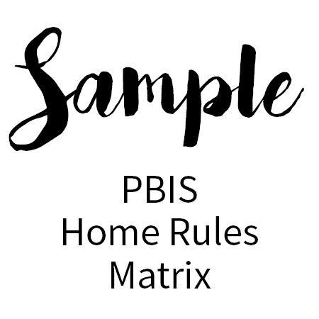 SAMPLE - PBIS Home Rules Matrix