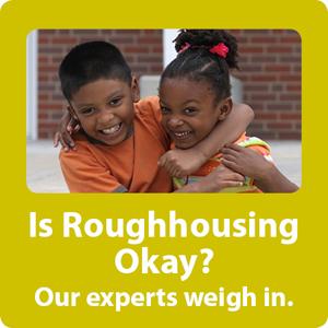 Is Roughhousing Okay