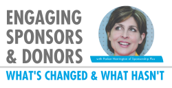 Engaging Sponsors and Donors: What's Changed & What Hasn't