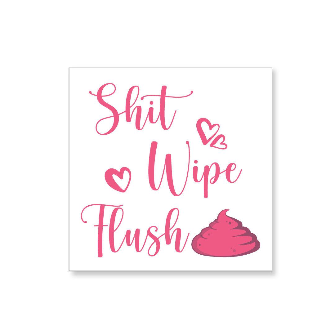 Shit Wipe Flush