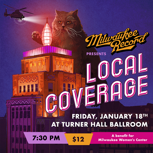 Milwaukee Record Presents Local Coverage, a Benefit for Milwaukee Women's Center