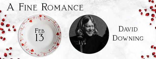 A Little Dinner Music: A Fine Romance—SOLD OUT