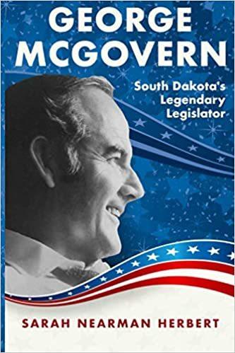 George McGovern South Dakota's Legendary Legislator