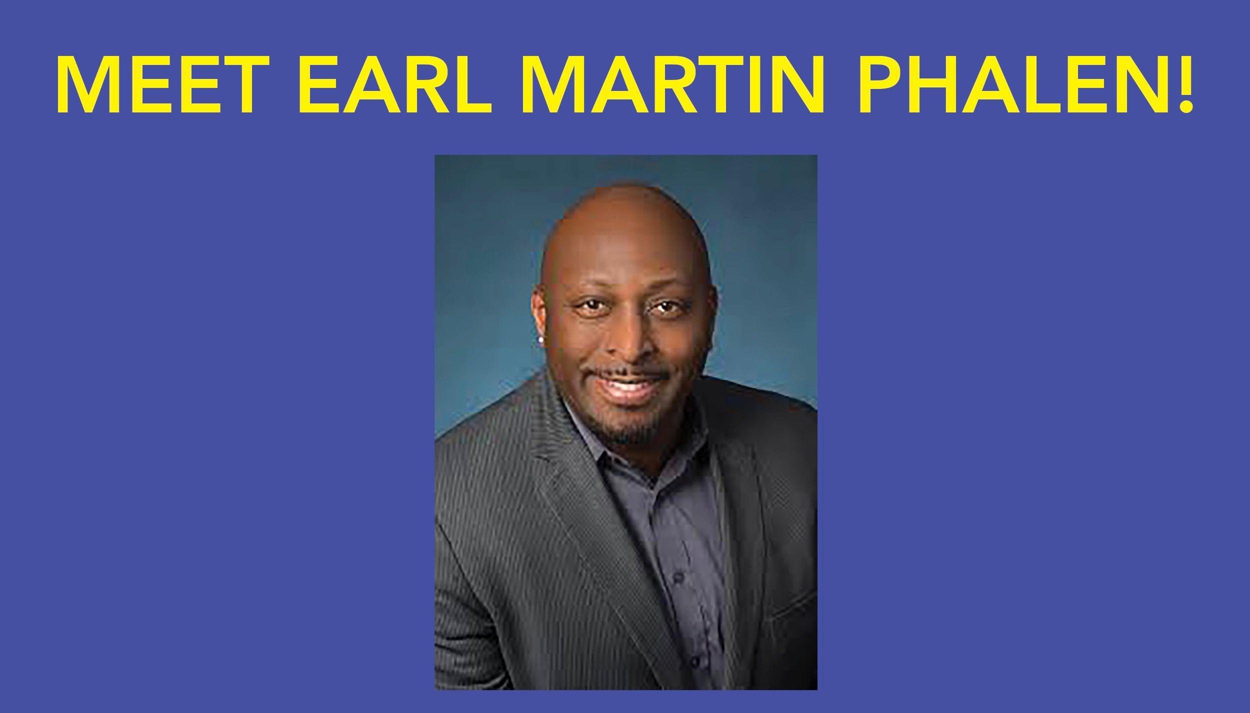 Meet Earl Martin Phalen