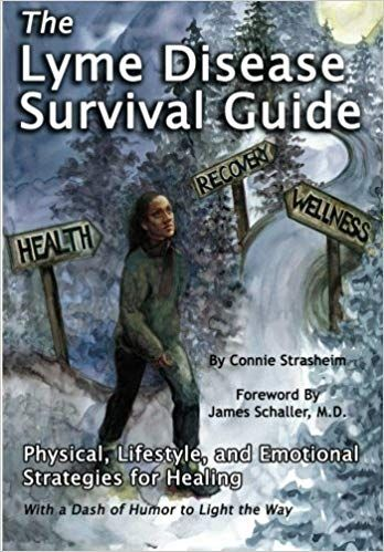 The Lyme Disease Survival Guide: Physical, Lifestyle and Emotional Strategies for Healing, By Connie Strasheim