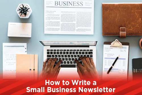 How to Write a Small Business Newsletter
