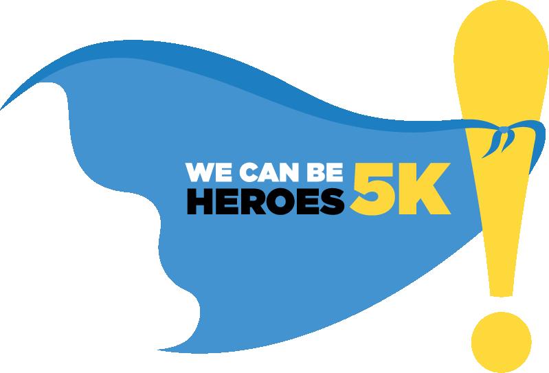 We Can Be Heroes 5k & Kids Fun Run