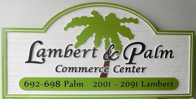"""S28046 - Carved and Sandblasted (Wood Grain) HDU Sign  for the """"Lambert & Palm Commerce Center"""" , with Palm Tree"""