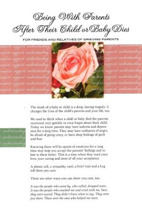 Being With ParentsAfter Their Child or Baby Dies:  for Friends and Relatives of Grieving Parents