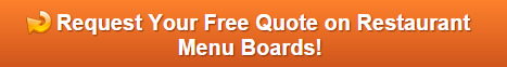 Request a free quote on restaurant menu board signs Orange County