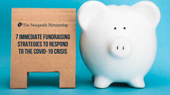 7 Immediate Fundraising Strategies to Respond to the COVID-19 Crisis