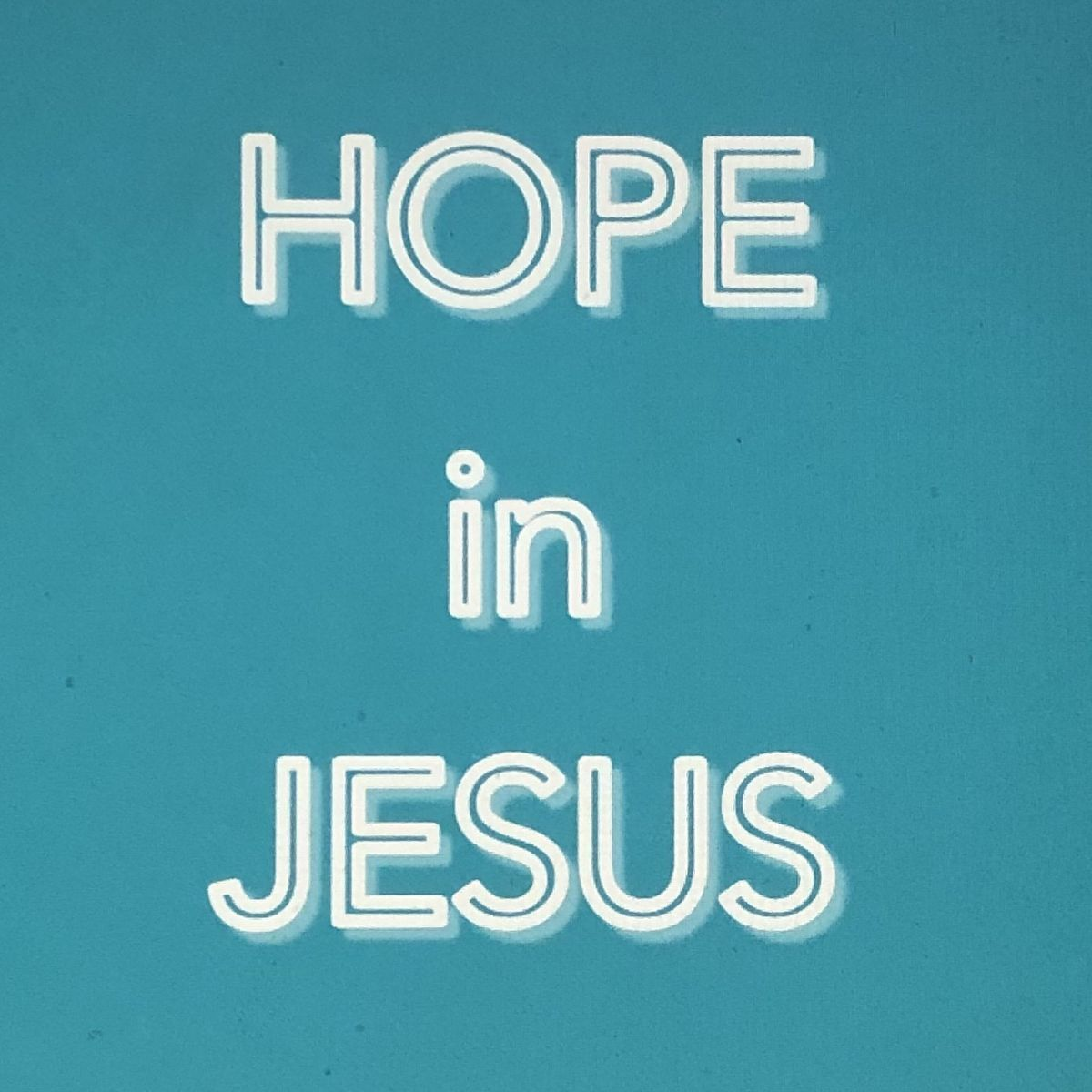 Supreme HOPE is found in Jesus