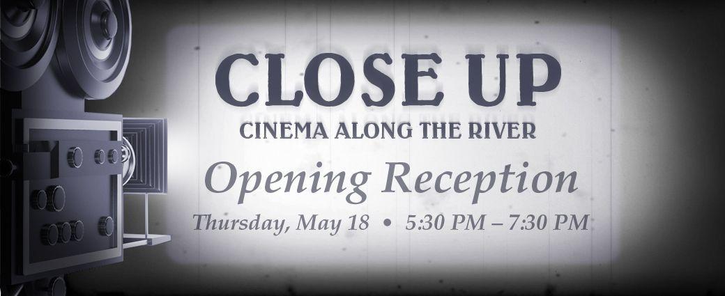 Close Up : Cinema Along the River