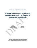 Climate Resilience Working Paper #1: Integrating Climate Resilience Strategy into City Planning in Semarang, Indonesia