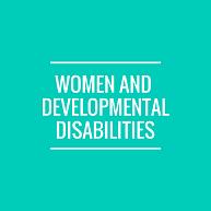 Women and Developmental Disabilities