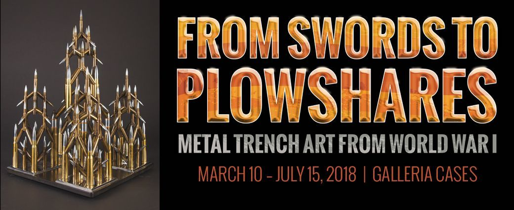 From Swords to Plowshares: Metal Trench Art from World War I
