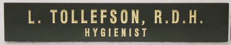 "BA11669 - Engraved HDU Office Sign for ""L. Tollefson, R.D.H. - Hygienist"""