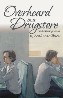 Overheard in a Drug Store: And Other Poems