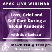 APAC Webinar- Loss, Grief, and Self-Care during a Global Pandemic